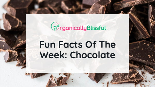 Fun facts of the week chocolate