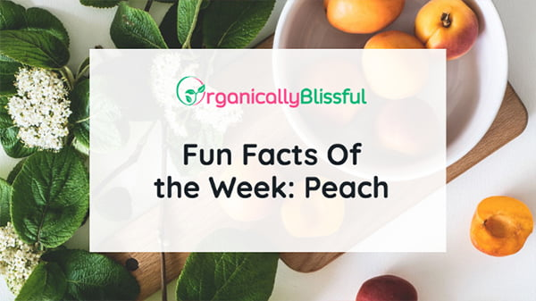 Fun Facts Of the Week: Peach