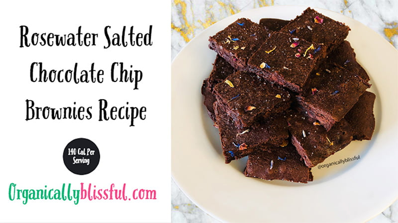 Rosewater salted chocolate chip brownies