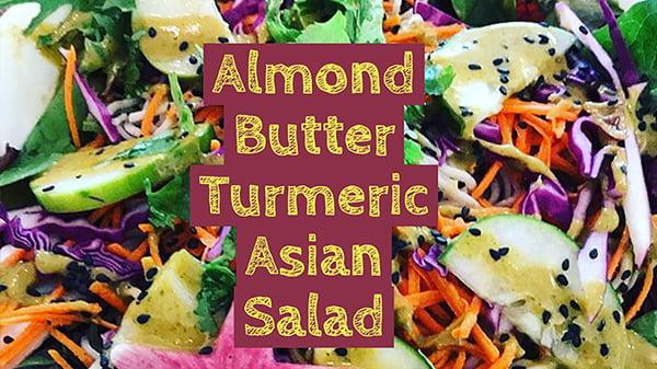almond butter turmeric asian salad