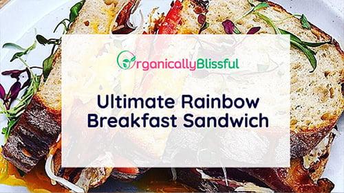 rainbow breakfast sandwich