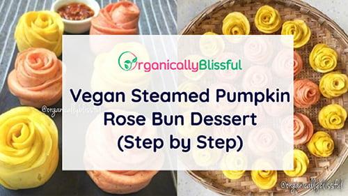 vegan steamed pumpkin rose